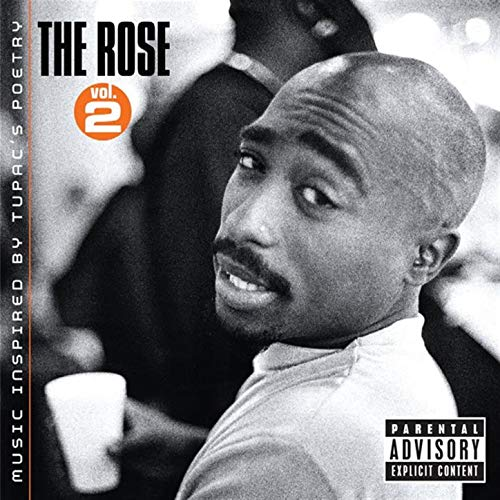 The Rose - Volume 2 - Music Inspired By 2pac's Poetry [Explicit] (The Best Of Death Row)