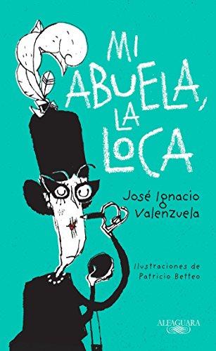 Mi Abuela La Loca de José Ignacio Valenzuela