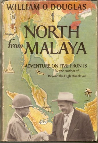 North From Malaya by William O. Douglas