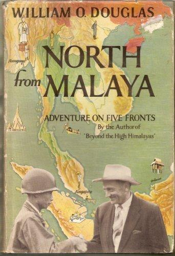 North From Malaya by William O. Douglas