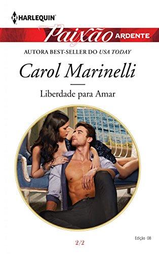 Liberdade Para Amar: Harlequin Paixão Ardente ed. 8 (Os playboys da Sicília)