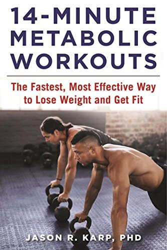 14-Minute Metabolic Workouts: The Fastest, Most Effective Way to Lose Weight and Get Fit cover
