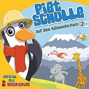 Auf dem Kilimandscharo (Piet Scholle 2) Hörspiel