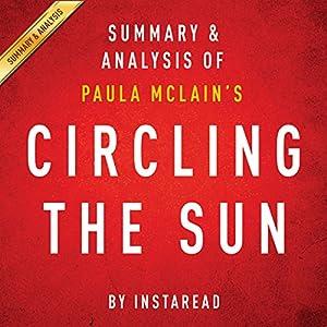 Circling the Sun by Paula McLain: Summary & Analysis Audiobook
