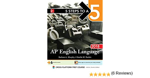Amazon 5 steps to a 5 ap english language 2018 ebook amazon 5 steps to a 5 ap english language 2018 ebook barbara l murphy kindle store fandeluxe Gallery