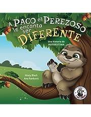 A Paco el Perezoso le encanta ser diferente: Una historia de autoestima, para niños de edades 3-8. Sloan the Sloth Loves Being Different (Spanish Edition)