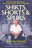 Shirts, Shorts and Spurs, Roy Reyland, 184358283X