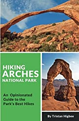 Hiking Arches National Park: An Opinionated Guide to the Park's Best Hikes