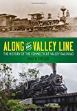 Along the Valley Line: The History of the Connecticut Valley Railroad (Garnet Books)