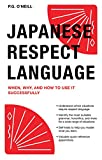 img - for Japanese Respect Language: When, Why, and How to Use it Successfully: Learn Japanese Grammar, Vocabulary & Polite Phrases With this User-Friendly Guide book / textbook / text book