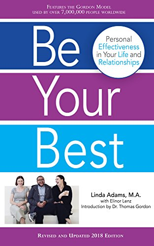 Be Your Best: Personal Effectiveness in Your Life and Relationships