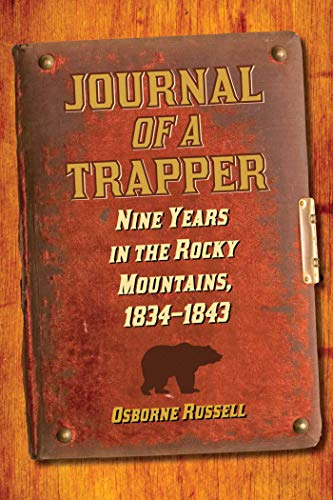 Journal of a Trapper: Nine Years in the Rocky Mountains, 1834-1843 ()