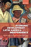 The Economic Development of Latin America since Independence 1st Edition