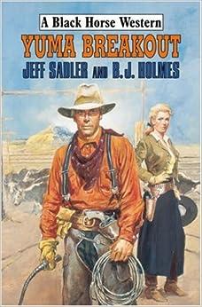 Book Yuma Breakout (A Black Horse Western)