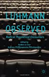 Luhmann Observed: Radical Theoretical Encounters, , 1137015284