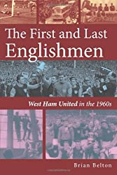 The First and Last Englishmen: West Ham United in the 1960s
