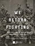 img - for We Return Fighting: World War I and the Shaping of Modern Black Identity book / textbook / text book