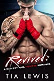 Book cover image for Revived: A Bad Boy MMA Fighter Romance (Warrior Zone Fighters Book 2)