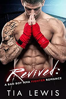 Revived: A Bad Boy MMA Fighter Romance (Warrior Zone Fighters Book 2) by [Lewis, Tia]