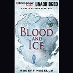 Blood and Ice | Robert Masello