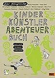 Kinder Künstler Abenteuerbuch: Loskritzeln Reinmalen Rumspinnen