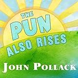 The Pun Also Rises: How the Humble Pun