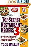 #7: Top Secret Restaurant Recipes 3: The Secret Formulas for Duplicating Your Favorite Restaurant Dishes at Home (Top Secret Recipes)