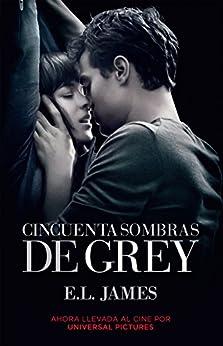 Cincuenta sombras de Grey (versión mexicana) (Cincuenta sombras 1) de [James, E.L.]