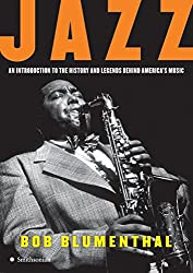 Jazz: An Introduction to the History and Legends Behind America's Music