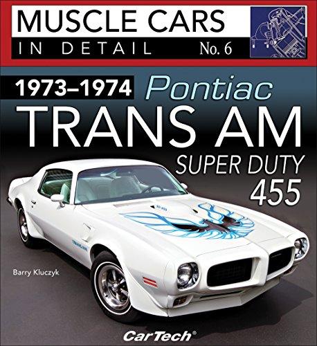 1973-1974 Pontiac Trans Am Super Duty 455: Muscle Cars In Detail No. 6 ()