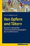 Von Opfern und Tatern : Gewalt Im Spiegel der Merowingischen Hagiographie des 7. Jahrhunderts, Dobschenzki, Jennifer, 3170285149