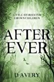 After Ever: Little Stories for Grown Children