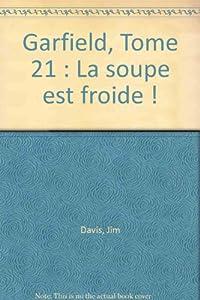 """Afficher """"Garfield n° 21<br /> La soupe est froide"""""""