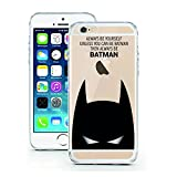 iPhone 6 6S Case by licaso for the iPhone 6 6S TPU Disney Case Always be yourself unless you can be Batman Clear Protective Cover iphone6 Mobile Phone Sleeve Bumper (iPhone 6 6S, ALLWAYS BE...)