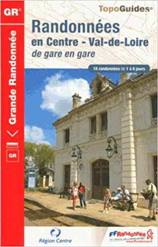 Lire en ligne Randonnées en Centre Val-de-Loire de gare en gare pdf epub