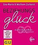 """Beziehungsglück (mit DVD): Wie """"Liebe dich selbst"""" im Alltag funktioniert"""