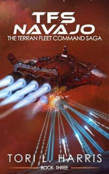 TFS Navajo: The Terran Fleet Command Saga - Book 3 by [Harris, Tori]