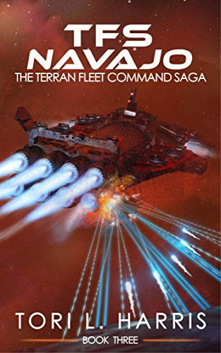 Book: TFS Navajo - The Terran Fleet Command Saga - Book 3 by Tori Harris
