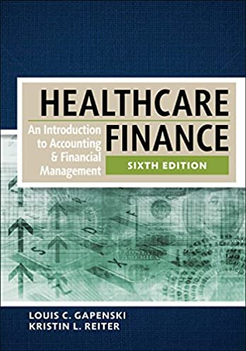 healthcare finance an introduction to accounting and financial rh amazon com Health Care Quality Health Care Finance Articles