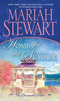 Home for the Summer: The Chesapeake Diaries by [Stewart, Mariah]