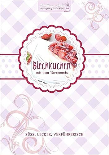 Blechkuchen Mit Dem Thermomix Amazon De Angelika Willhoft Bucher