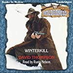 Winterkill: Wilderness Series, Book 15   David Thompson