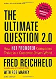 The Ultimate Question 2.0 (Revised and Expanded Edition): How Net Promoter Companies Thrive in a Customer-Driven World by Reichheld. Fred ( 2011 ) Hardcover