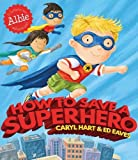 How to Save a Superhero (Albie)
