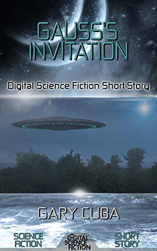 Gauss's Invitation: Digital Science Fiction Short Story (DigitalFictionPub.com Science Fiction Short Stories)