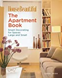 small apartment decorating The Apartment Book: Smart Decorating for Spaces Large and Small (House Beautiful)