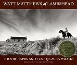 Watt Matthews of Lambshead, Laura C. Wilson, 0876112327