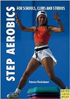 Step Aerobics: The Complete Guide