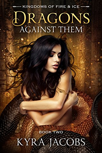 Dragons Against Them by Kyra Jacobs