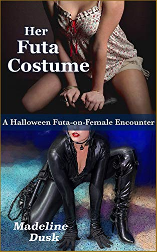 Her Futa Costume: A Halloween Futa-on-Female Encounter -